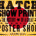Hatch Show Print: The History of the Great American Poster Shop
