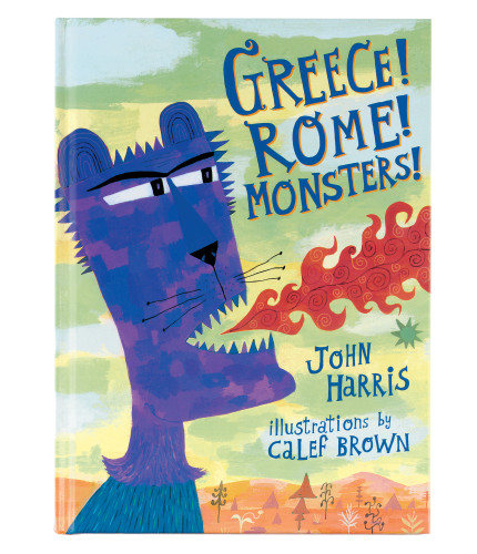 Greece! Rome! Monsters! book