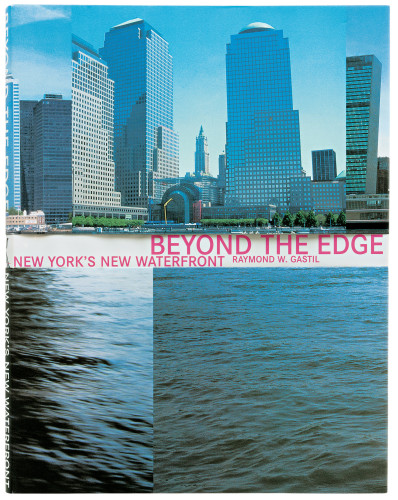 Beyond the Edge: New York's New Waterfront book