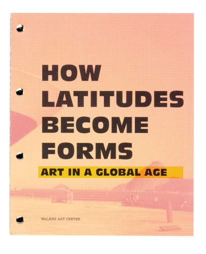 How Latitudes Become Forms: Art in a Global Age book