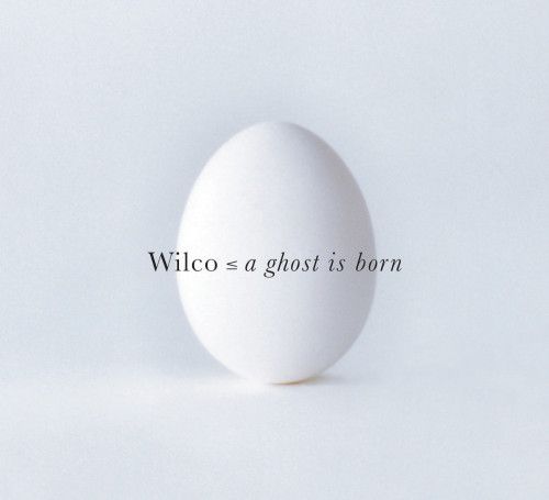 Wilco—a ghost is born