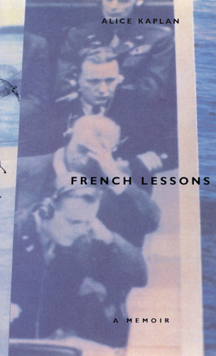 French Lesson: A Memoir by Alice Kaplan