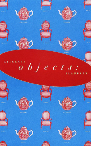 Literary Objects:  Flaubert