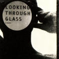 Looking Through Glass