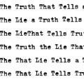 The Lie That Tells a Truth