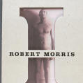 Robert Morris: The Mind/Body Problem
