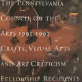 The Pennsylvania Council on the Arts 1991–1992 Crafts, Visual Arts and Art Criticism Fellowship Recipients