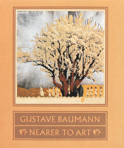 Gustave Baumann: Nearer to Art