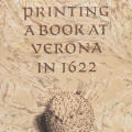 Printing a Book at Verona in 1622