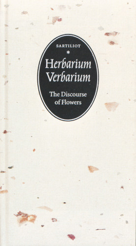 Herbarium Verbarium: The Discourse of Flowers
