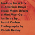 Looking for a City in America: Down These Mean Streets a Man Must Go...