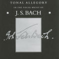 Tonal Allegory in the Vocal Music of J.S. Bach