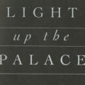 Light Up the Palace