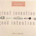 Great Inventions/Good Intentions