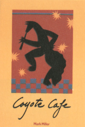 Coyote Cafe: Foods from the Great Southwest