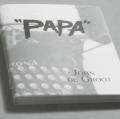 """Papa"": A Play Based on the Legendary Lives of Hemingway"