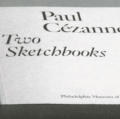 Paul Cezanne: Two Sketchbooks
