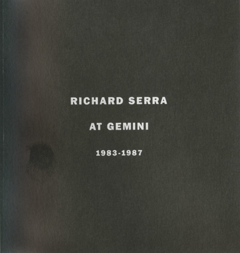 Richard Serra at Gemini 1983-1987