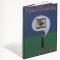 Visual Thinking: Methods for Making Images Memorable