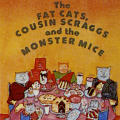 The Fat Cats, Cousin Scraggs and the Monster Mice