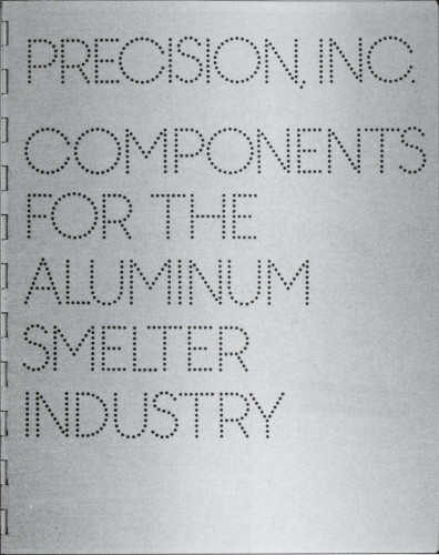 Precision, Inc. Components for the Aluminum Smelter Industry