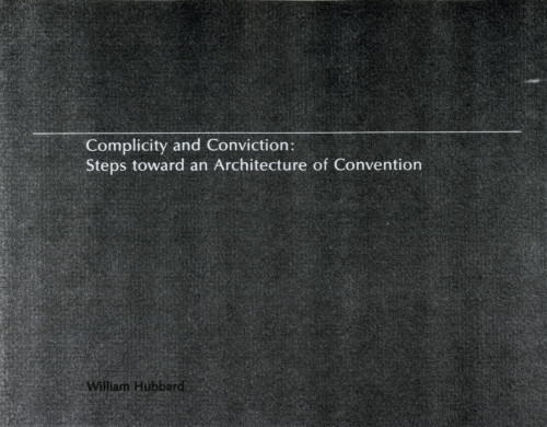 Complicity and Conviction: Steps Toward an Architecture of Convention