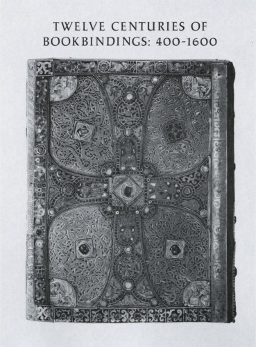 Twelve Centuries of Bookbindings, 400-1600