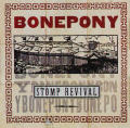 "Bonepony ""Stomp Revival"""