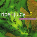 Ripe + Juicy (Volumes 1, 2, 3, 4)