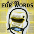 """A Loss For Words"""