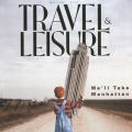 "Travel & Leisure (""We'll Take Manhattan"")"