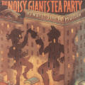 The Noisy Giants' Tea Party