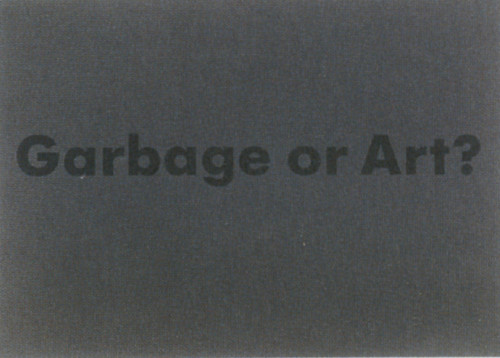 Garbage or Art?