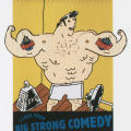 I Love Your Big Strong Comedy