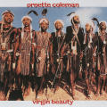 "Ornette Coleman ""Virgin Beauty"""