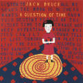 "Jack Bruce ""A Question of Time"""