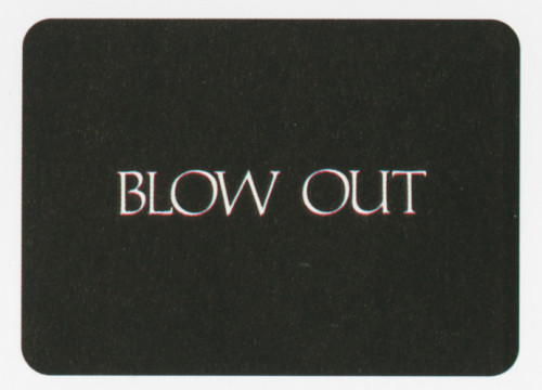 """Blow Out"""