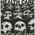 Health Care, Not Death Care