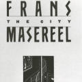 Frans Masereel: The City and Landscapes and Voices