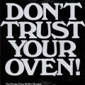 Don't Trust Your Oven!