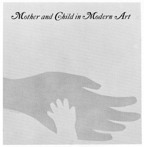 Mother and Child in Modern Art, exhibition catalogue