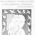 Development Through Life: A Psychosocial Approach, Revised Edition