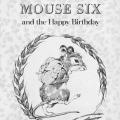 Mouse Six and The Happy Birthday