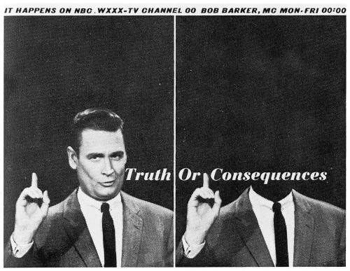 """Truth or Consequences"""