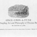 Once-Upon-A-Tyne: The Angling Art and Philosophy of Thomas Bewick
