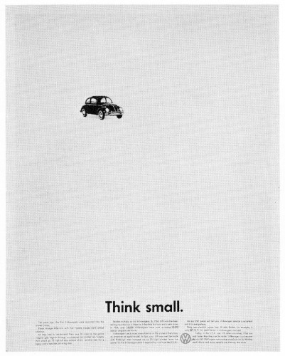 """Think small"""