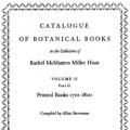 Catalogue of Botanical Books in the Collection of Rachel McMasters Miller Hunt, Volume II