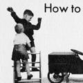How to Build Children's Toys and Furniture