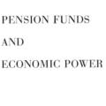 Pension Funds and Economic Power