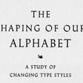 The Shaping of Our Alphabet